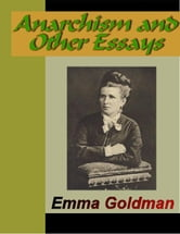 Anarchism and Other Essays ebook by Goldman, Emma