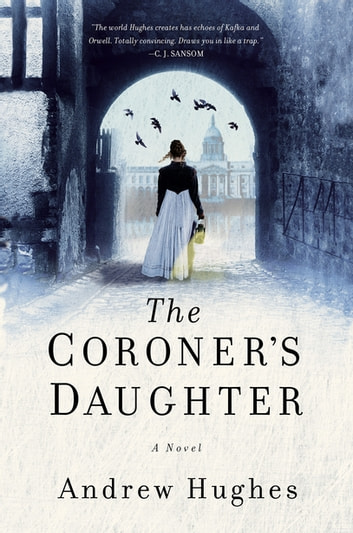 The Coroner's Daughter: A Novel ebook by Andrew Hughes