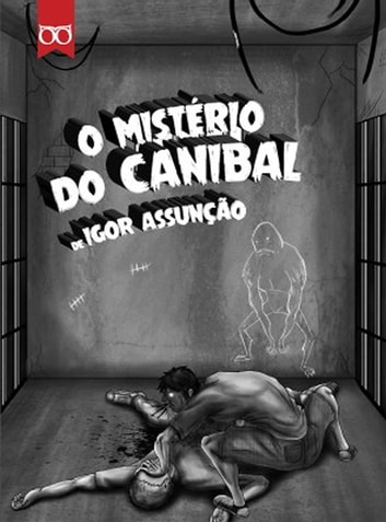 O Mistério do Canibal ebook by Igor Assunção