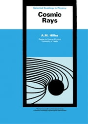 Cosmic Rays - The Commonwealth and International Library: Selected Readings in Physics ebook by A. M. Hillas,Robert Robinson,Dean Athelstan Spilhaus,D. Ter Haar