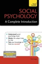 Social Psychology: A Complete Introduction: Teach Yourself ebook by
