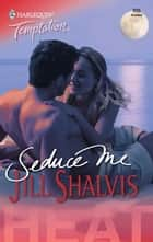 Seduce Me ebook by Jill Shalvis