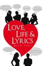Love, Life & Lyrics ebook by Marcus Coble