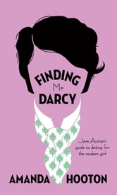 Finding Mr Darcy - Jane Austen's Guide to Dating & Relationships ebook by Amanda Hooton
