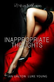 Inappropriate Thoughts (Victoria Wilde #1) ebook by Ian Dalton,Luke Young
