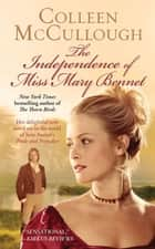 The Independence of Miss Mary Bennet ebook by Colleen McCullough
