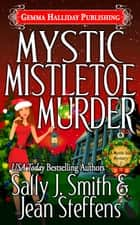 Mystic Mistletoe Murder 電子書籍 by Sally J. Smith, Jean Steffens