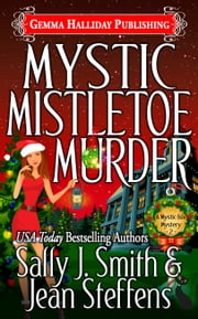 Mystic Mistletoe Murder ebook by Sally J. Smith,Jean Steffens