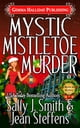 Mystic Mistletoe Murder ebook por Sally J. Smith,Jean Steffens