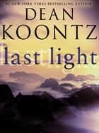 Last Light (Novella) eBook by Dean Koontz