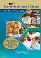 More Economical Home Cooking - with Mum as Your Guide ebook by