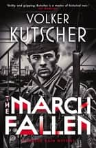 The March Fallen ebook by Volker Kutscher, Niall Sellar