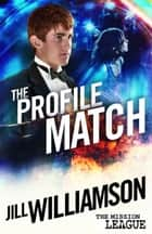 The Profile Match - Mission 4: Cambodia ebook by Jill Williamson