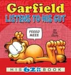 Garfield Listens to His Gut - His 62nd Book ebook by Jim Davis