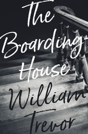 The Boarding-House ebook by William Trevor