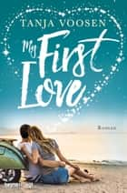 My First Love - Roman ebook by Tanja Voosen
