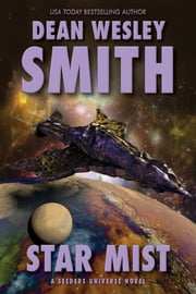 Star Mist - A Seeders Universe Novel ebook by Dean Wesley Smith