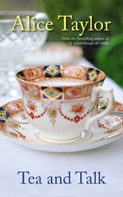 Tea and Talk ebook by Alice Taylor