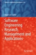 Software Engineering Research, Management and Applications ebook by Roger Lee