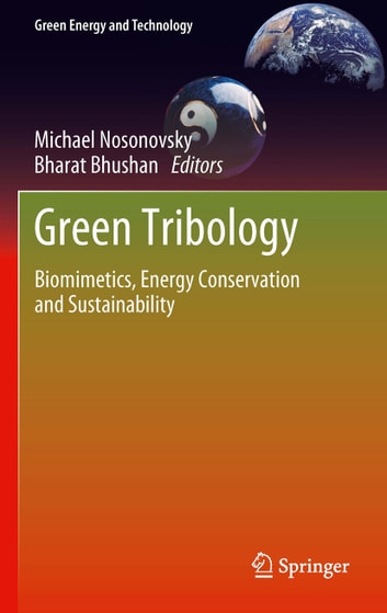 Green Tribology - Biomimetics, Energy Conservation and Sustainability ebook by