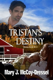Tristan's Destiny, Bonus Book #1.5 ebook by Mary J. McCoy-Dressel