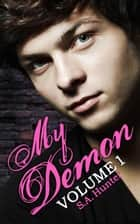 My Demon Volume 1 - Noble Academy, #1 ebook by S.A. Hunter