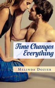 Time Changes Everything ebook by Melinda Dozier