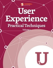 User Experience, Practical Techniques - Volume 1 ebook by Kobo.Web.Store.Products.Fields.ContributorFieldViewModel