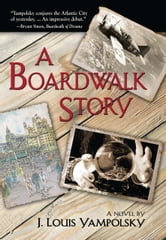 A Boardwalk Story ebook by J. Louis Yampolsky