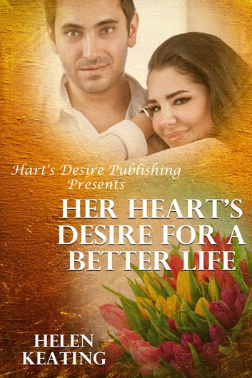Her hearts desire for a better life ebook di helen keating her hearts desire for a better life ebook by helen keating fandeluxe Image collections