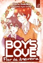 Boys Love Flor de Ameixeira ebook by Dana Guedes