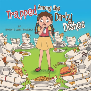 "Trapped Among the Dirty Dishes ebook by Hannah E. Lewis ""Thandeka"""