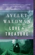 Love and Treasure ebook by Ayelet Waldman