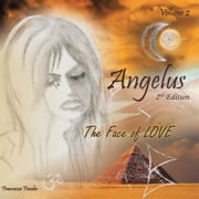 Angelus Volume 2 - The Face of Love 2nd Edition ebook by Francesca Fondse