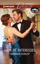 Luta de interesses ebook by Barbara Dunlop