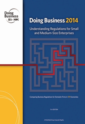 Doing Business 2014 - Understanding Regulations for Small and Medium-Size Enterprises ebook by World Bank