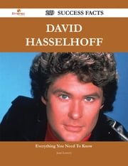 David Hasselhoff 219 Success Facts - Everything you need to know about David Hasselhoff ebook by Juan Lowery