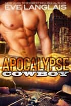Apocalypse Cowboy ebook by Eve Langlais