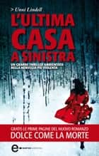 L'ultima casa a sinistra eBook by Unni Lindell