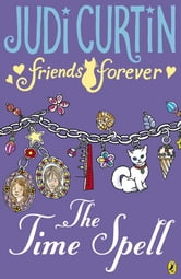 Friends Forever: The Time Spell ebook by Judi Curtin
