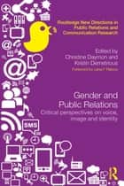 Gender and Public Relations ebook by Christine Daymon,Kristin Demetrious