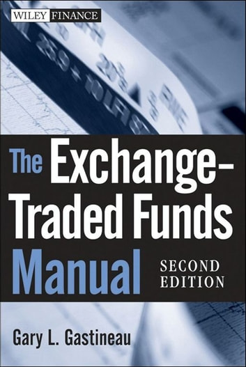 The Exchange-Traded Funds Manual ebook by Gary L. Gastineau