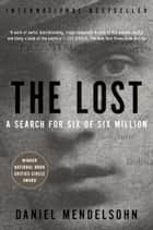 The Lost - A Search for Six of Six Million eBook by Daniel Mendelsohn