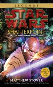Shatterpoint: Star Wars ebook by MATTHEW STOVER