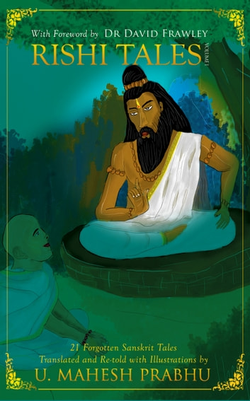 Rishi Tales 1 - 21 Ancient Sanskrit Tales Translated and Retold ebook by Mahesh Prabhu