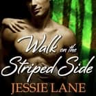 Walk on the Striped Side audiobook by Jessie Lane