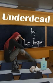 Underdead ebook by Liz Jasper
