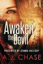 Awaken the Devil - a romantic suspense novel ebook by AJ Chase