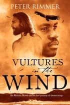 Vultures in the Wind ebook by Peter Rimmer
