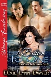 A Billion to One ebook by Dixie Lynn Dwyer